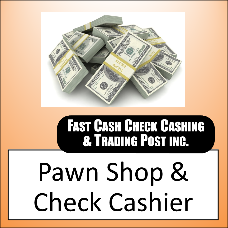 Fast Cash Check Cashing & Trading Post Inc.